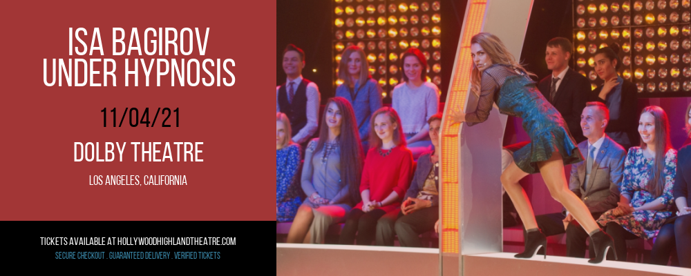 Isa Bagirov - Under Hypnosis at Dolby Theatre